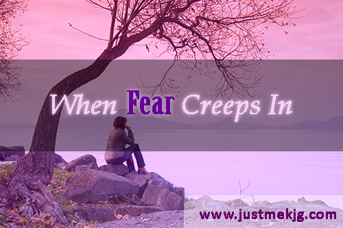 When Fear Creeps In